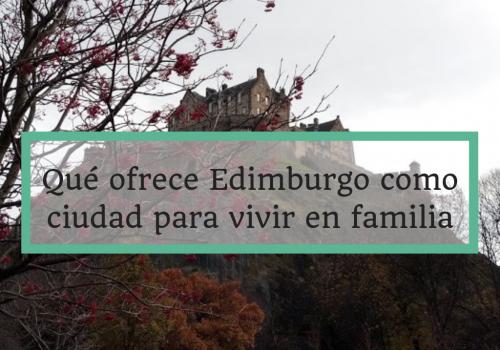 Edimburgo como ciudad para vivir en familia