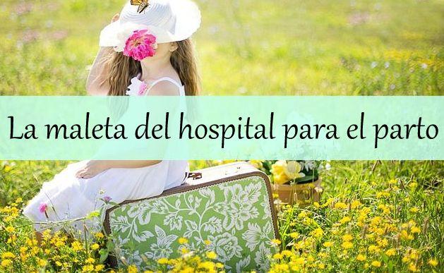 f11c143845c Uno de los preparativos básicos del tercer trimestre del embarazo es, como  no, la de la maleta del hospital, tanto para la mamá como para el bebé, ...