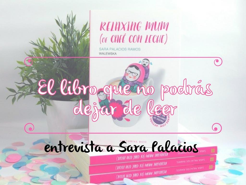 relaxing mum entrevista Sara Palacios