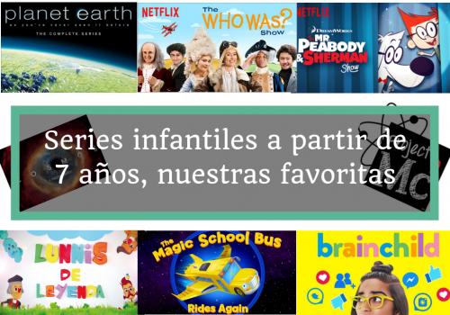 series infantiles a partir de siete años